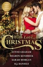 With Love, At Christmas ebook by Lynne Graham, Sharon Kendrick, Sarah Morgan,...