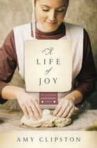 A Life of Joy ebook by Amy Clipston
