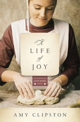 A Life of Joy - A Novel ebook by Amy Clipston
