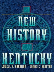 A New History of Kentucky ebook by Lowell H. Harrison,James C. Klotter