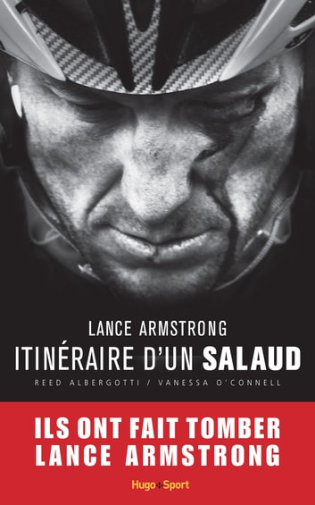 Lance Armstrong, itinéraire d'un salaud ebook by Reed Albergotti,Vanessa O'connell