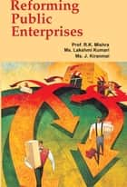 Reforming Public Enterprises ebook by R.K. Prof. Mishra