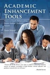 Academic Enhancement Tools - Power in Family Relationships Builds Student Academic Success ebook by Keith Bricker