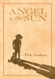 Angel In The Sun ebook by Dub Graham