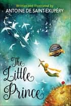 The Little Prince ebook by Antoine de Saint-Exupéry, SBP Editors