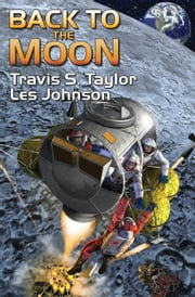 Back to the Moon ebook by Travis S. Taylor, Les Johnson
