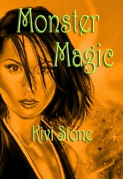 Monster Magic ebook by Kivi Stone