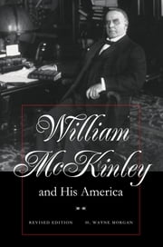 William McKinley and His America ebook by H Wayne Morgan