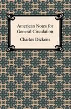 American Notes for General Circulation ebook by Charles Dickens