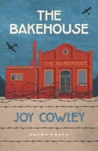 The Bakehouse ebook by Joy Cowley