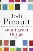 Small Great Things ebook by Jodi Picoult
