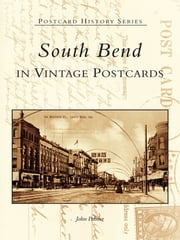 South Bend in Vintage Postcards ebook by John Palmer