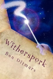 Witherspork ebook by Ben Ditmars