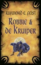 Robbie en de kruiper ebook by Mat Schifferstein, R. Feist