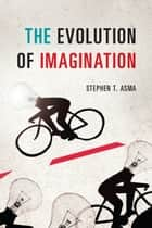 The Evolution of Imagination ebook by