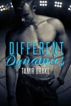 Different Dynamics ebook by Tamir Drake