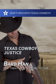 Texas Cowboy Justice ebook by Barb Han