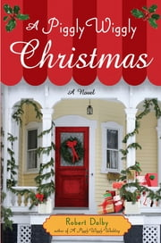 A Piggly Wiggly Christmas ebook by Robert Dalby