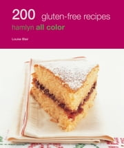 200 Gluten-Free Recipes - Hamlyn All Colour Cookbook ebook by Louise Blair