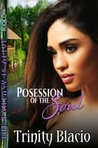 Possession of the Soul ebook by Trinity Blacio