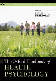 The Oxford Handbook of Health Psychology ebook by Howard S. Friedman