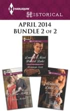 Harlequin Historical April 2014 - Bundle 2 of 2 - An Anthology ebook by Bronwyn Scott, Louise Allen, Mary Nichols