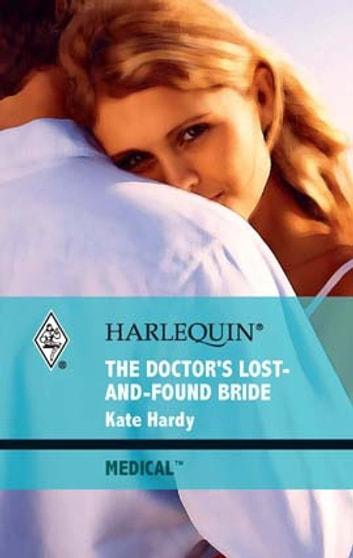 The Doctor's Lost-and-Found Bride ebook by Kate Hardy
