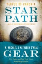 Star Path - People of Cahokia eBook by W. Michael Gear, Kathleen O'Neal Gear