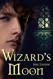 Wizard's Moon ebook by Josh Lanyon