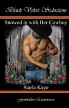 Snowed in with Her Cowboy ebook by Starla Kaye