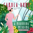 A Mourning Wedding - A Daisy Dalrymple Mystery audiobook by Carola Dunn