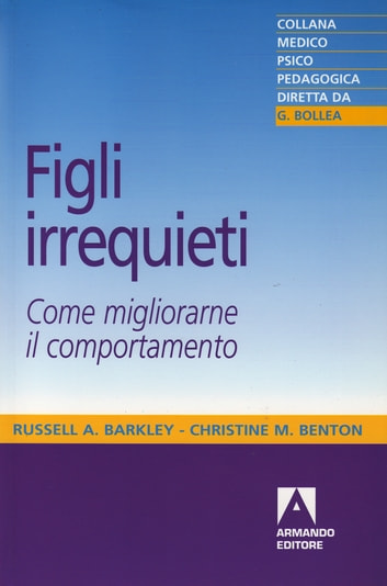 Figli irrequieti ebook by Barkley Russel A.,Benton Christine M.