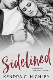 Sidelined ebook by Kendra C. Highley