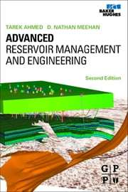 Advanced Reservoir Management and Engineering ebook by Tarek Ahmed, PhD, PE,Nathan Meehan