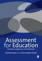 Assessment for Education - Standards, Judgement and Moderation ebook by Professor Valentina Klenowski,Professor Claire Maree Wyatt-Smith