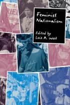 Feminist Nationalism ebook by Lois West