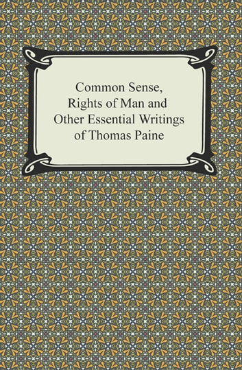 Common Sense Rights Of Man And Other Essential Writings Of Thomas Paine