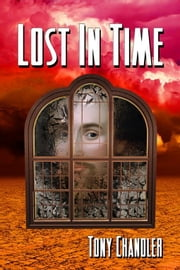 Lost In Time ebook by Tony Chandler