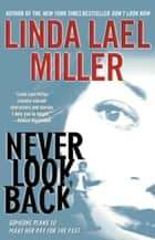 Never Look Back ebook by Linda Lael Miller