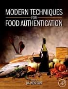Modern Techniques for Food Authentication ebook by Da-Wen Sun