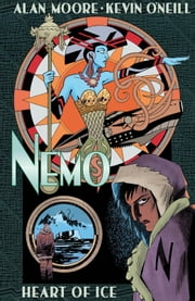 Nemo: Heart of Ice ebook by Alan Moore,Kevin O'Neill