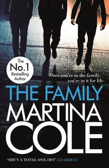 The Family   - A dark thriller of loyalty, crime and corruption ebook by Martina Cole