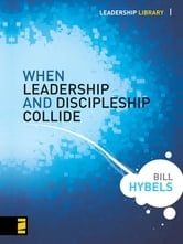 When Leadership and Discipleship Collide ebook by Bill Hybels