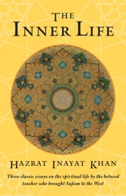 The Inner Life ebook by Hazrat Inayat Khan