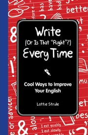 Write (Or is it Right?) Every Time ebook by Lottie Stride