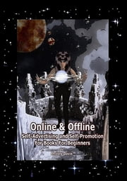 Online and Offline Self-Advertising and Self-Promotion for Books For Beginners ebook by Christy Davis
