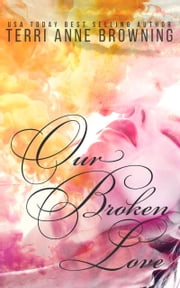 Our Broken Love ebook by Terri Anne Browning