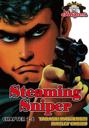 STEAMING SNIPER - Chapter 2-6 ebook by Marley Caribu