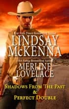 Shadows from the Past & Perfect Double - Shadows from the Past\Perfect Double ebook by Lindsay McKenna, Merline Lovelace