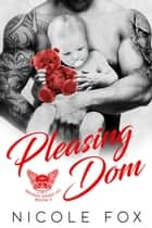 Pleasing Dom: A Bad Boy Motorcycle Club Romance - Broken Spires MC, #2 ebook by